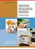 Writing Research Papers : A Complete Guide, Lester, James D., 0205236413