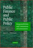 Public Finance and Public Policy : Responsibilities and Limitations of Government, Hillman, Arye L., 0521806410