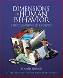 Dimensions of Human Behavior : The Changing Life Course, Hutchison, Elizabeth D., 1412976413