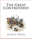 The Great Controversy, Ellen G. White, 1497506417