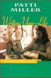 Writing Your Life, Patti Miller, 1863736417