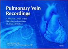 Pulmonary Vein Recordings : A Practical Guide to the Mapping and Ablation of Atrial Fibrillation, Macle, Laurent, 1901346412