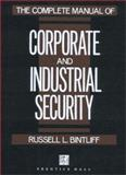 The Complete Manual of Corporate and Industrial Security, Bintliff, Russell L., 0131596411