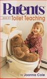 The Parents Book of Toilet Teaching, Joanna Cole, 0345436415