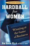 Hardball for Women, Pat Heim and Susan K. Golant, 0452286417