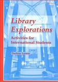 Library Explorations : Activities for International Students, Larson, Darlene, 0472086413