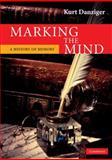 Marking the Mind : A History of Memory, Danziger, Kurt, 0521726417