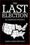 The Last Election, James Glenn Reynolds, 1499026412