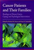 Cancer Patients and Families : Readings on Disease Course, Coping and Psychological Interventions, , 155798641X
