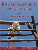 Risk Management for Park, Recreation, and Leisure Services, James A. Peterson and Bruce B. Hronek, 1571676414