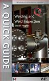 A Quick Guide to Welding and Weld Inspection, Hughes, Steven E., 1845696417