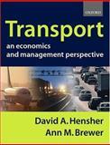 Transport : An Economics and Management Perspective, Hensher, David A. and Brewer, Ann, 0198776411