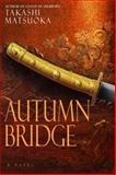 Autumn Bridge, Takashi Matsuoka, 0385336411
