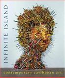 Infinite Island : Contemporary Caribbean Art, Mosaka, Tumelo, 0856676411