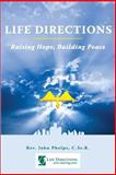Life Directions - Raising Hope, Building Peace, John Phelps and Rosalie Esquerra, 1499256418