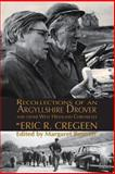'Recollections of an Argyllshire Drover' and Other West Highland Chronicles, Cregeen, Eric, 1907676414