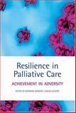 Resilience in Palliative Care : Achievement in Adversity, , 0199206414