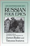 An Anthology of Russian Folk Epics 9780873326414