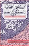 With Heart and Hand : A Manual for Women in God's Service, Jones, Beneth and Yearick, Bobbie, 0890846413