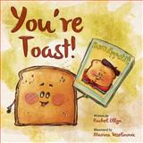 You're Toast, Rachel Ellyn, 1484086414