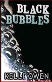 Black Bubbles, Kelli Owen, 1492216410