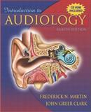Introduction to Audiology, Martin, Frederick N. and Clark, John Greer, 0205366414