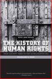 The History of Human Rights : From Ancient Times to the Globalization Era, Ishay, Micheline R., 0520256417