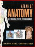 Atlas of Anatomy : The Functional Systems of the Human Body, Lutjen-Drecoll, Elke and Rohen, Johannes W., 0683306413
