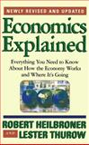 Economics Explained, Robert L. Heilbroner and Lester Thurow, 0684846411