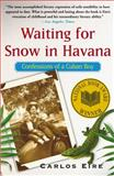 Waiting for Snow in Havana, Carlos M. N. Eire, 0743246411