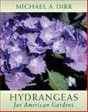Hydrangeas for American Gardens, Michael A. Dirr, 0881926418