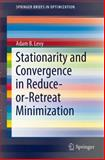Stationarity and Convergence in Reduce-Or-Retreat Minimization, Levy, Adam B., 1461446414