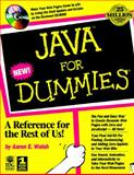 Java for Dummies, Dummies Technical Press Staff and Walsh, Aaron E., 156884641X