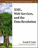 XML, Web Services, and the Data Revolution, Coyle, Frank P., 0201776413