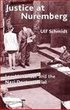 Justice at Nuremberg : Leo Alexander and the Nazi Doctors' Trial, Schmidt, Ulf, 0230006418