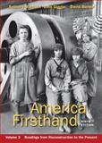 America Firsthand, Volume Two : Readings from Reconstruction to the Present, Marcus, Robert D. and Burner, David, 0312656416