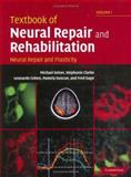 Textbook of Neural Repair and Rehabilitation Vol. 1 : Neural Repair and Plasticity, , 0521856418
