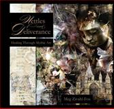 Nettles and Deliverance : Healing through Mythic Art, Zivahl-Fox, 0615526411