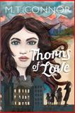 Thorns of Love, M. T. Connor, 0954656415
