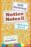 Notice Notes II : A Reflection Journal, Jessica Pettitt, 0985346418