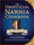 The Unofficial Narnian Cookbook, Dinah Bucholz, 1402266413