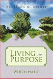 Living on Purpose, James N. Asante, 1453516417