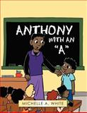 Anthony with an A, Michelle A. White, 1463416415