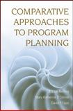 Comparative Approaches to Program Planning, Netting, F. Ellen and O'Connor, Mary Katherine, 0470126418