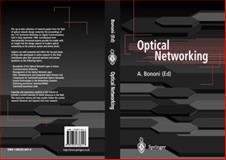 Optical Networking, Bononi, A., 1852336412