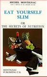 Eat Yourself Slim or the Secrets of Nutrition, Montignac, Michel and Robert, Hervbe, 2906236411
