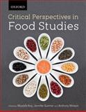 Critical Perspectives in Food Studies, Mustafa Koc, Jennifer Sumner, Tony Winson, 0195446410