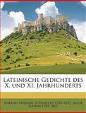 Lateinische Gedichte des X und XI Jahrhunderts, Johann Andreas Schmeller and Jacob Grimm, 1149426411