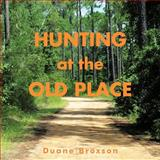 Hunting at the Old Place, Duane Broxson, 1466916419