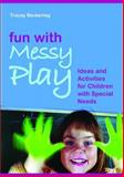 Fun with Messy Play, Tracey Beckerleg, 1843106418